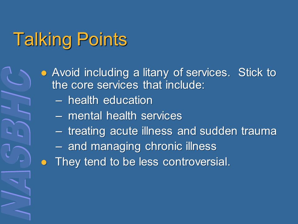Talking Points Avoid including a litany of services.