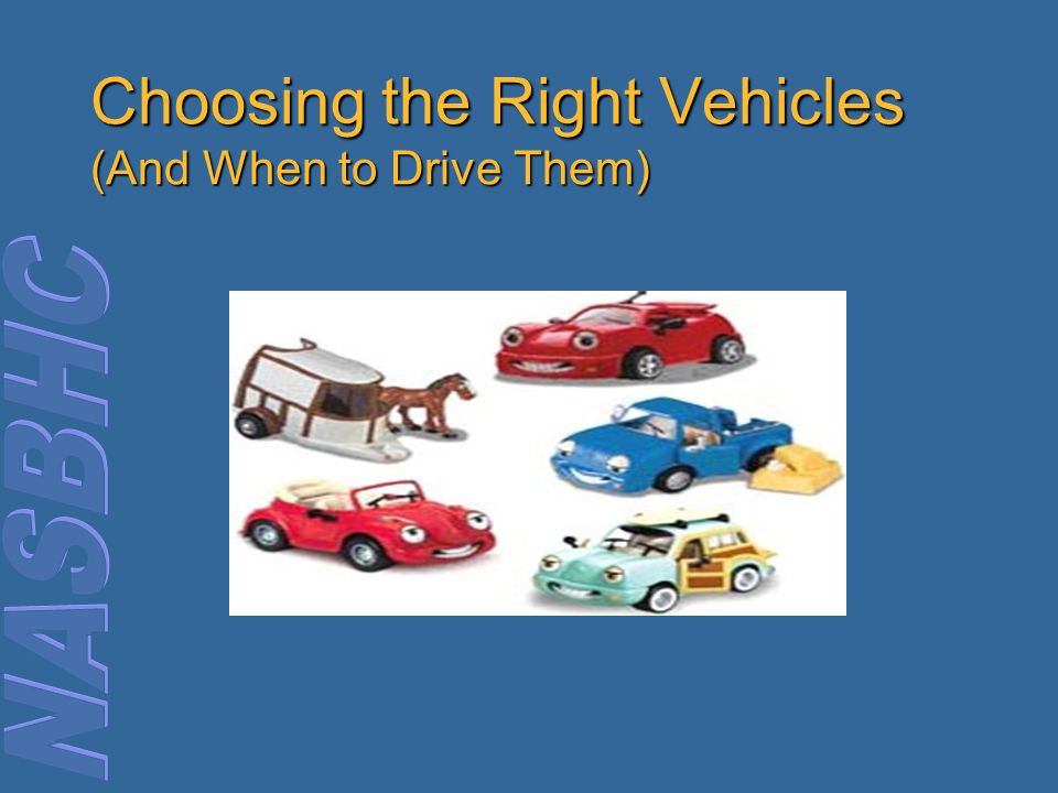 Choosing the Right Vehicles (And When to Drive Them)
