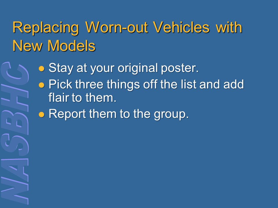 Replacing Worn-out Vehicles with New Models Stay at your original poster.
