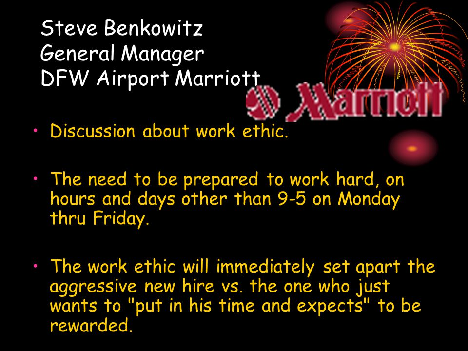 Steve Benkowitz General Manager DFW Airport Marriott Discussion about work ethic.