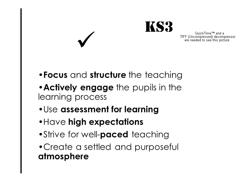 KS3 IMPACT! 1.An inclusive education system within a culture of high expectations 2.The centrality of literacy and numeracy across the curriculum 3.Th