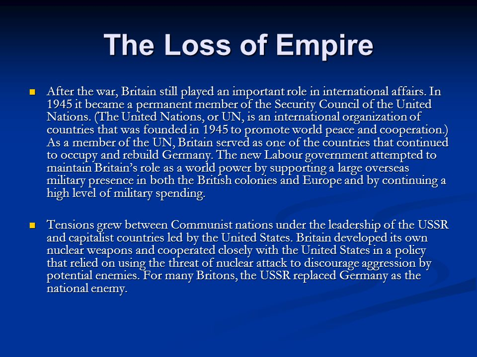 The Loss of Empire After the war, Britain still played an important role in international affairs.