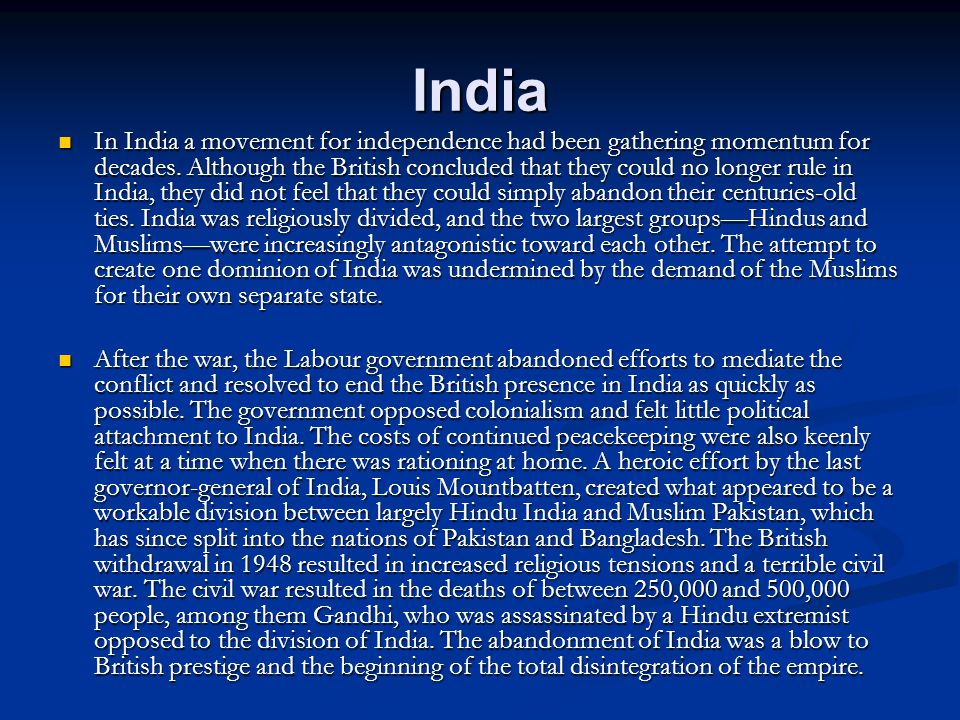 India In India a movement for independence had been gathering momentum for decades.