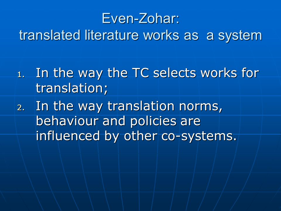 Even-Zohar: translated literature works as a system 1.
