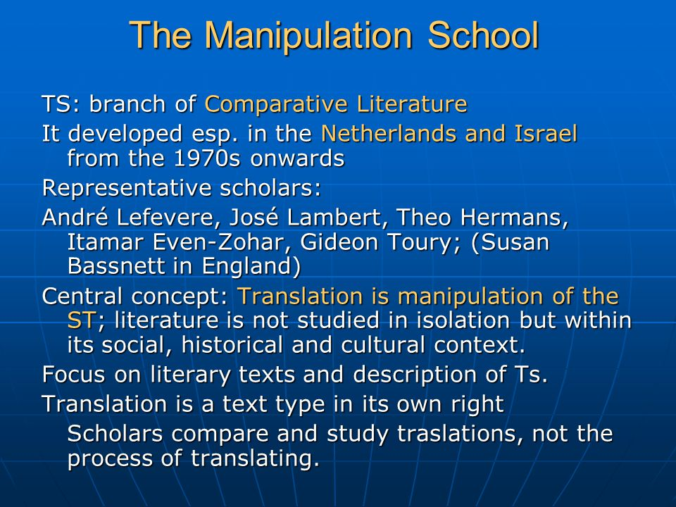 The Manipulation School TS: branch of Comparative Literature It developed esp.
