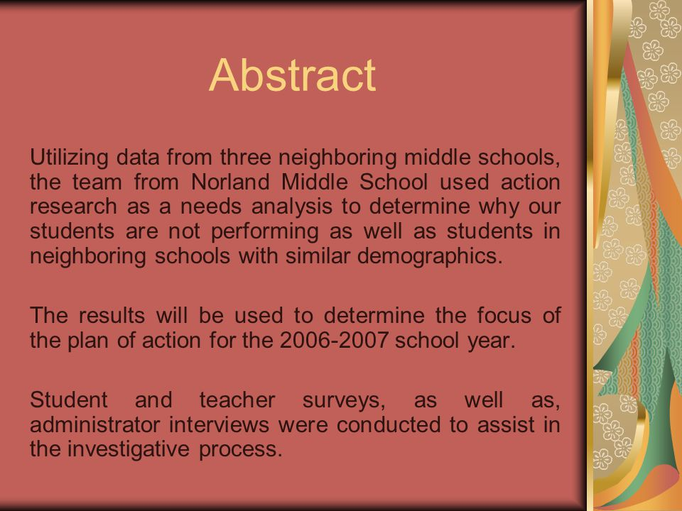 Abstract Utilizing data from three neighboring middle schools, the team from Norland Middle School used action research as a needs analysis to determine why our students are not performing as well as students in neighboring schools with similar demographics.