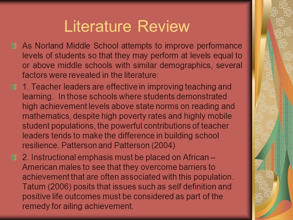 Literature Review As Norland Middle School attempts to improve performance levels of students so that they may perform at levels equal to or above mid