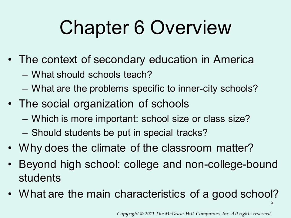 Copyright © 2011 The McGraw-Hill Companies, Inc. All rights reserved. 2 Chapter 6 Overview The context of secondary education in AmericaThe context of