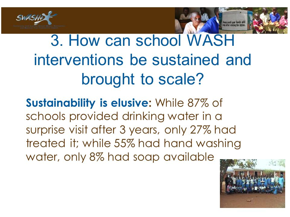 3. How can school WASH interventions be sustained and brought to scale.