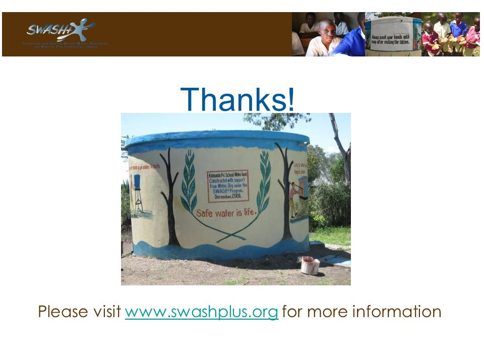 Thanks! Please visit www.swashplus.org for more informationwww.swashplus.org