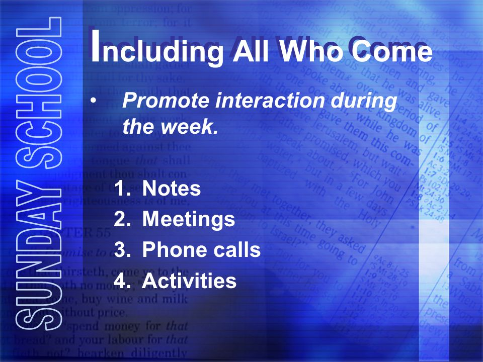 I ncluding All Who Come Promote interaction during the week.