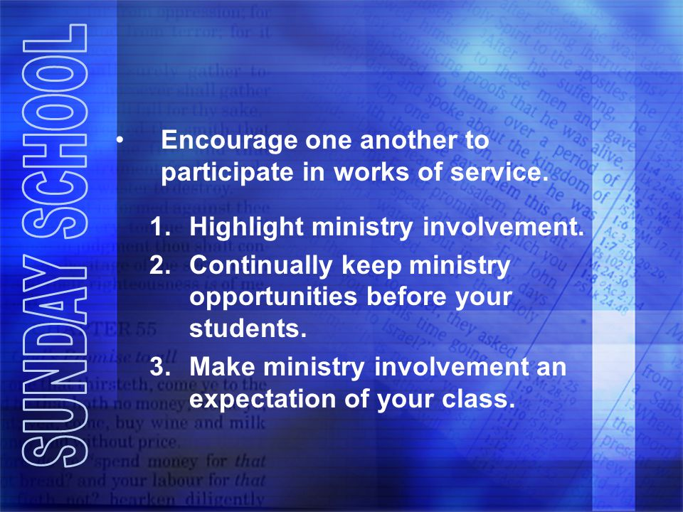 Encourage one another to participate in works of service.