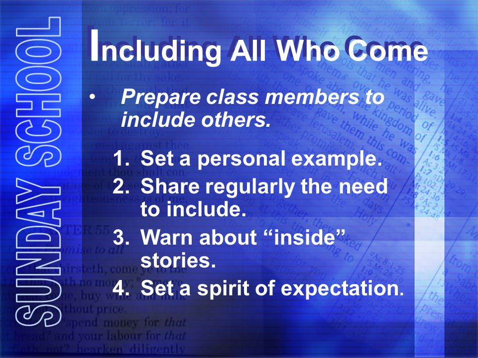 I ncluding All Who Come Prepare class members to include others.