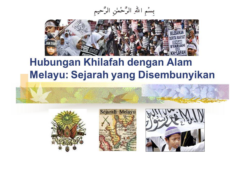 Hubungan Khilafah dengan Alam Melayu: Sejarah yang Disembunyikan