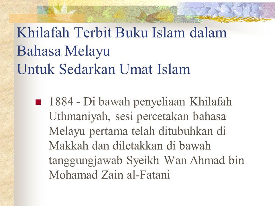 Khilafah Terbit Buku Islam dalam Bahasa Melayu Untuk Sedarkan Umat Islam 1884 - Di bawah penyeliaan Khilafah Uthmaniyah, sesi percetakan bahasa Melayu
