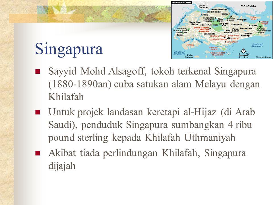 Singapura Sayyid Mohd Alsagoff, tokoh terkenal Singapura (1880-1890an) cuba satukan alam Melayu dengan Khilafah Untuk projek landasan keretapi al-Hija