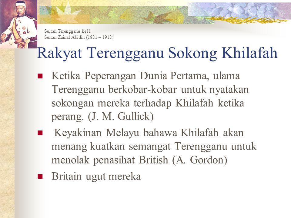 Rakyat Terengganu Sokong Khilafah Ketika Peperangan Dunia Pertama, ulama Terengganu berkobar-kobar untuk nyatakan sokongan mereka terhadap Khilafah ke