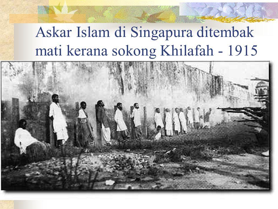 Askar Islam di Singapura ditembak mati kerana sokong Khilafah - 1915