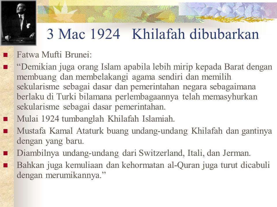 """3 Mac 1924 Khilafah dibubarkan Fatwa Mufti Brunei: """"Demikian juga orang Islam apabila lebih mirip kepada Barat dengan membuang dan membelakangi agama"""