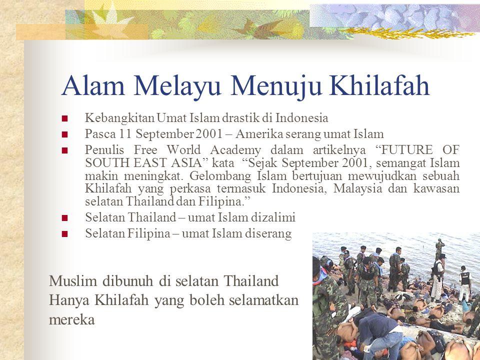 Alam Melayu Menuju Khilafah Kebangkitan Umat Islam drastik di Indonesia Pasca 11 September 2001 – Amerika serang umat Islam Penulis Free World Academy