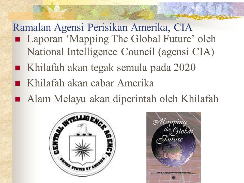 Ramalan Agensi Perisikan Amerika, CIA Laporan 'Mapping The Global Future' oleh National Intelligence Council (agensi CIA) Khilafah akan tegak semula p