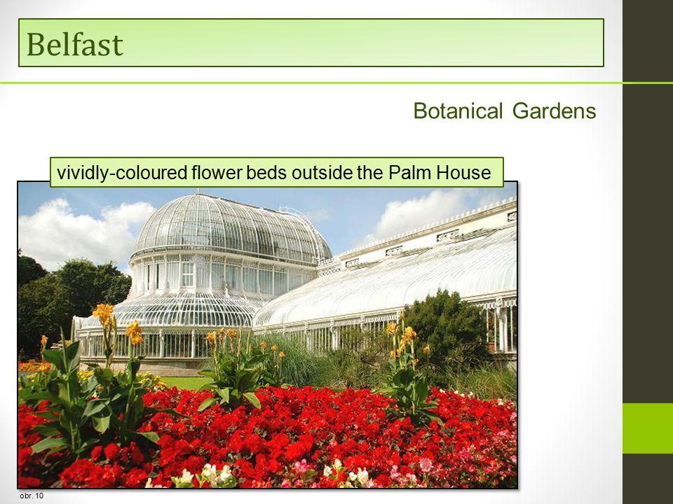 Belfast obr. 10 vividly-coloured flower beds outside the Palm House Botanical Gardens