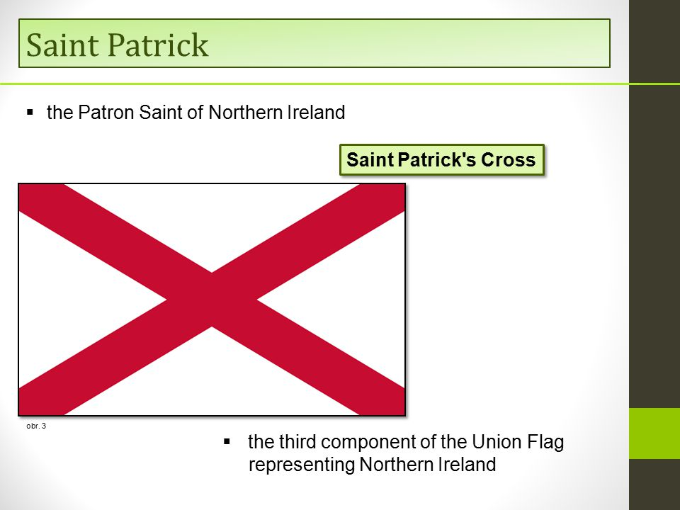 Saint Patrick obr. 3  the third component of the Union Flag representing Northern Ireland Saint Patrick's Cross  the Patron Saint of Northern Irelan