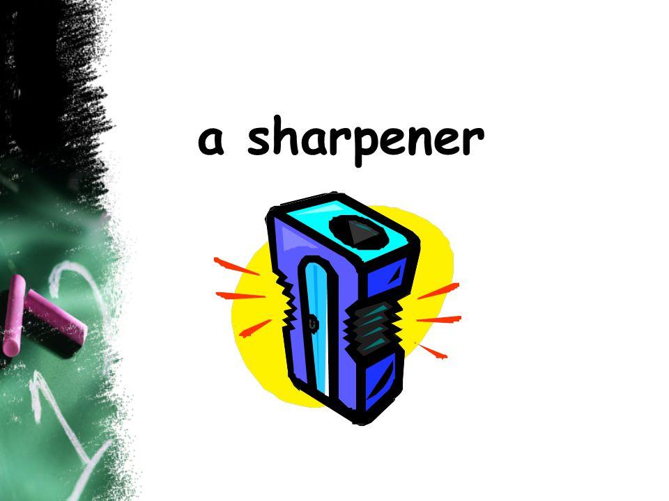 a sharpener
