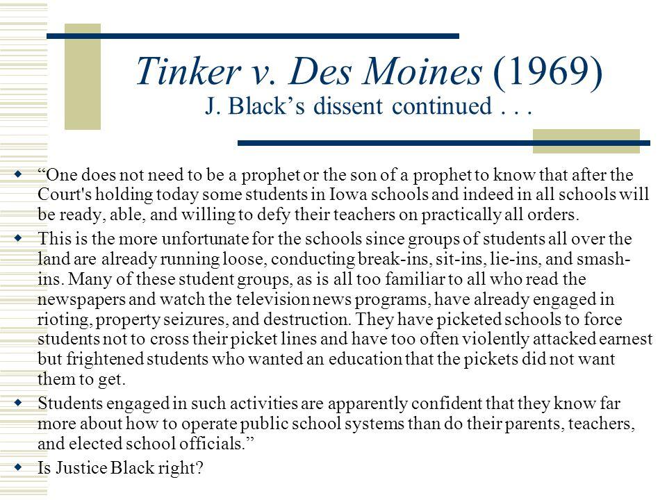 Tinker v. Des Moines (1969) J. Black's dissent continued...