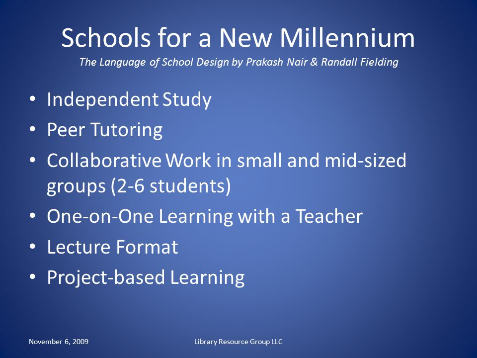 Schools for a New Millennium The Language of School Design by Prakash Nair & Randall Fielding Independent Study Peer Tutoring Collaborative Work in sm