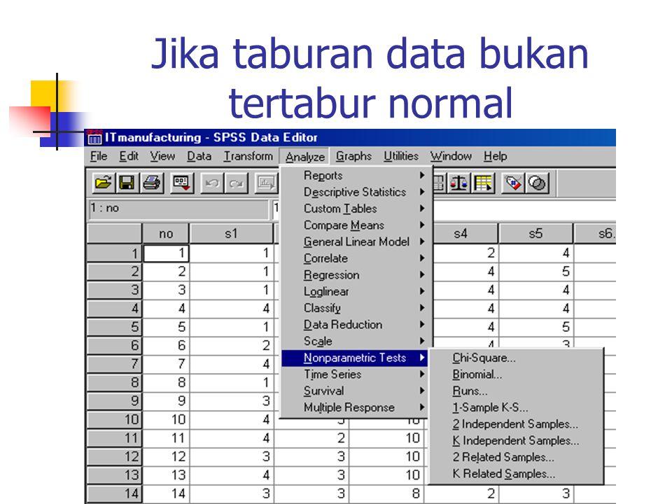 Jika taburan data bukan tertabur normal