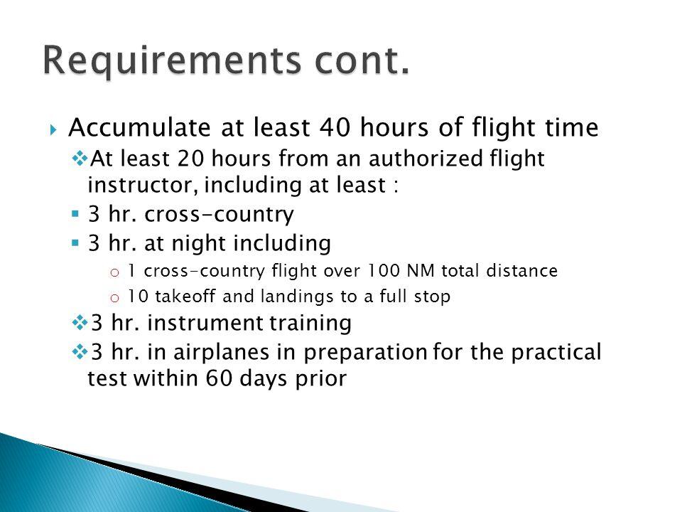  10 hr.solo flight time  5 hr.