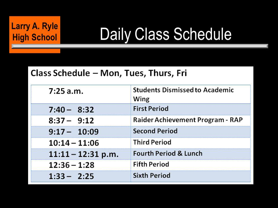 Daily Class Schedule Larry A. Ryle High School Class Schedule – Mon, Tues, Thurs, Fri