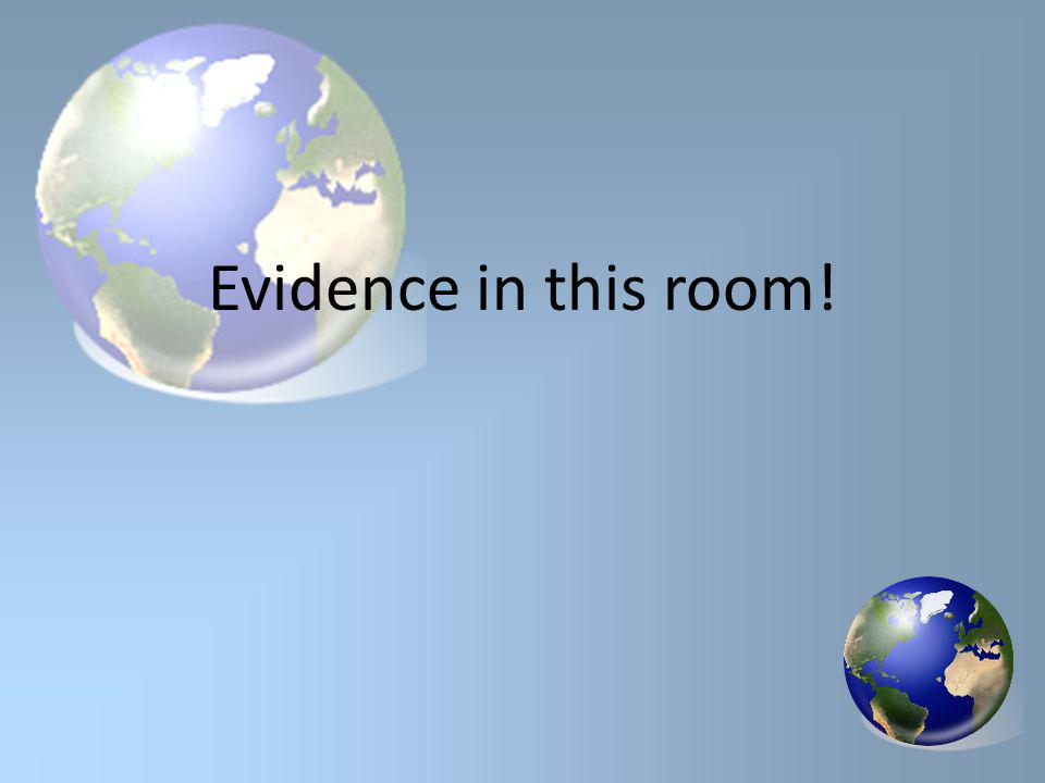 Evidence in this room!