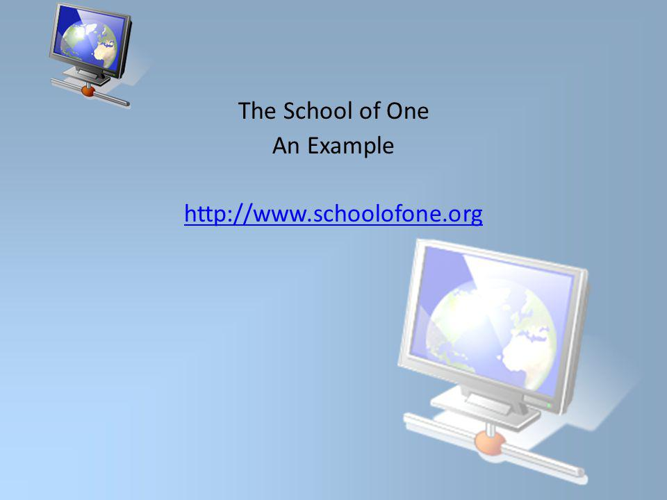 The School of One An Example http://www.schoolofone.org