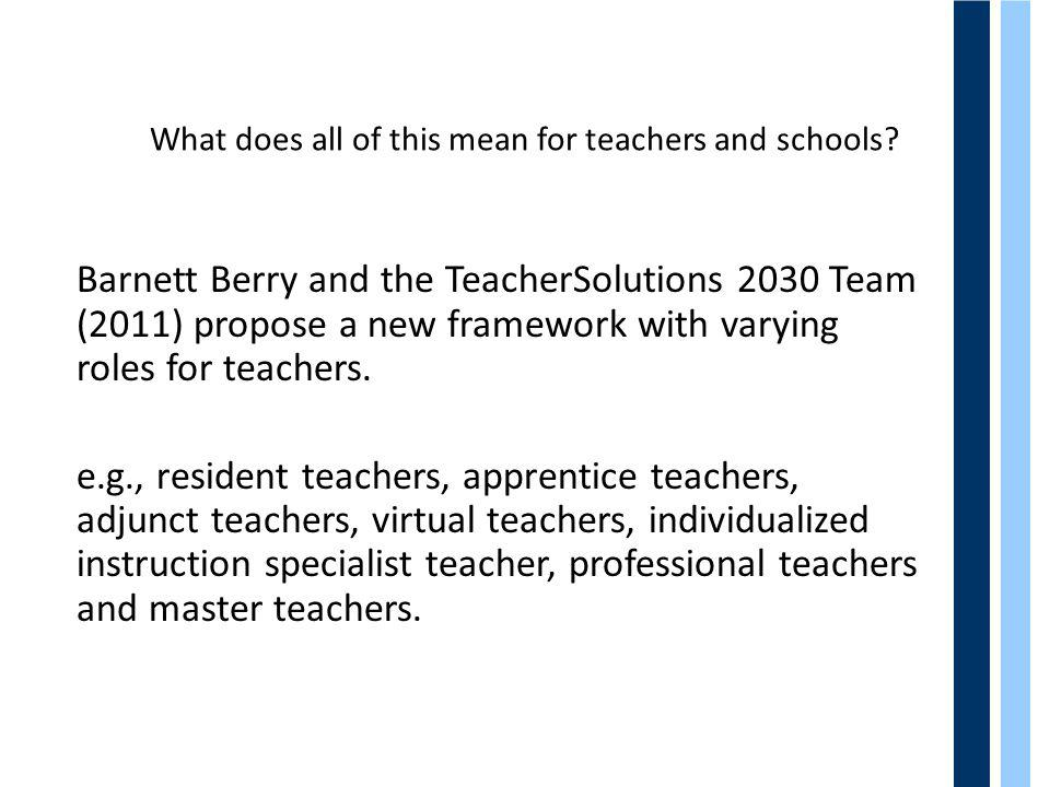 What does all of this mean for teachers and schools.