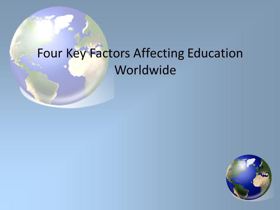 Four Key Factors Affecting Education Worldwide