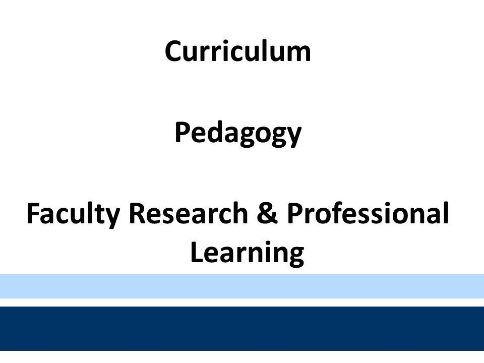 Curriculum Pedagogy Faculty Research & Professional Learning