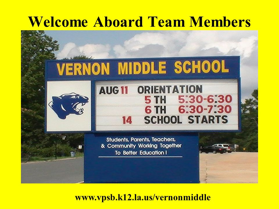 Welcome Aboard Team Members www.vpsb.k12.la.us/vernonmiddle