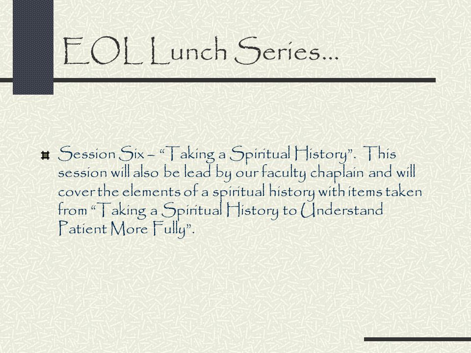 EOL Lunch Series… Session Six – Taking a Spiritual History .
