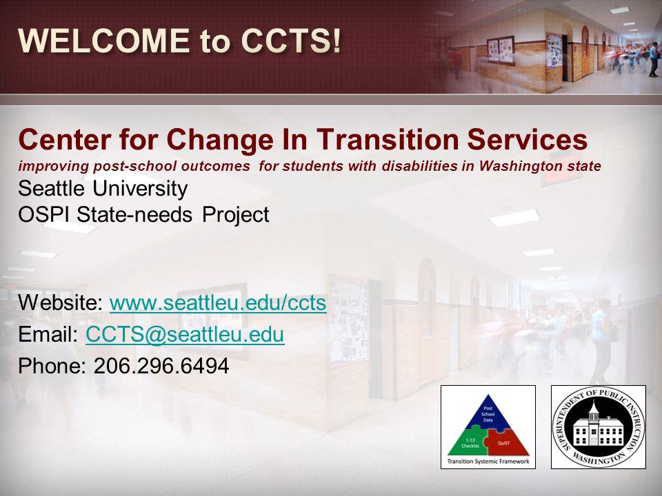 Website: www.seattleu.edu/cctswww.seattleu.edu/ccts Email: CCTS@seattleu.eduCCTS@seattleu.edu Phone: 206.296.6494 Center for Change In Transition Serv