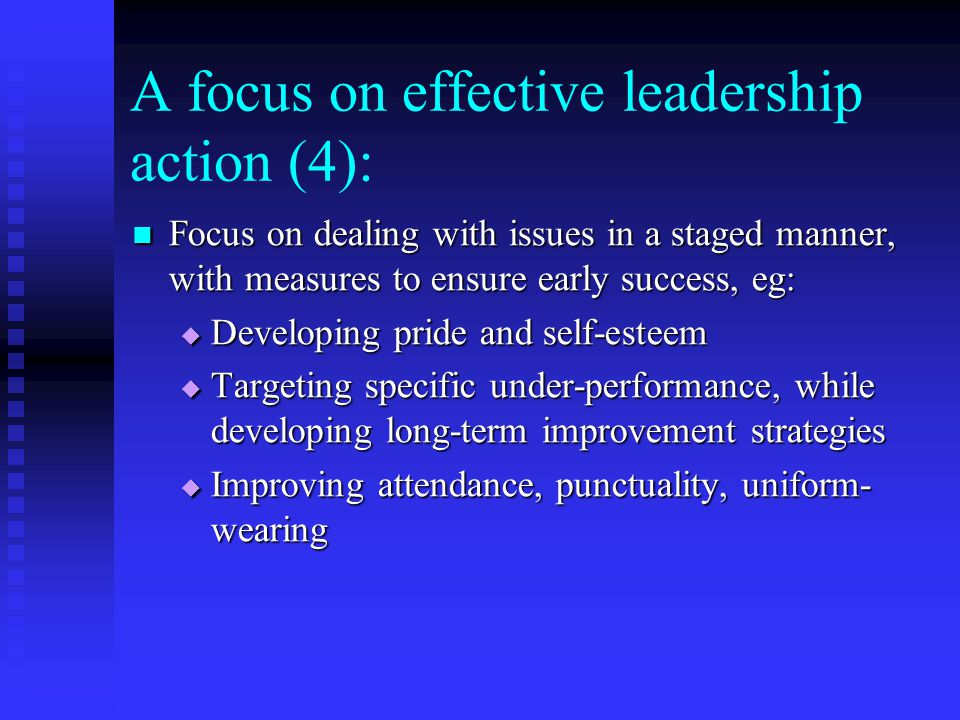A focus on effective leadership action (4): Focus on dealing with issues in a staged manner, with measures to ensure early success, eg: Focus on deali