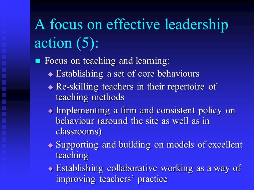 A focus on effective leadership action (5): Focus on teaching and learning: Focus on teaching and learning:  Establishing a set of core behaviours 