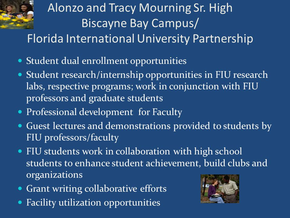 Alonzo and Tracy Mourning Sr. High Biscayne Bay Campus/ Florida International University Partnership Student dual enrollment opportunities Student res