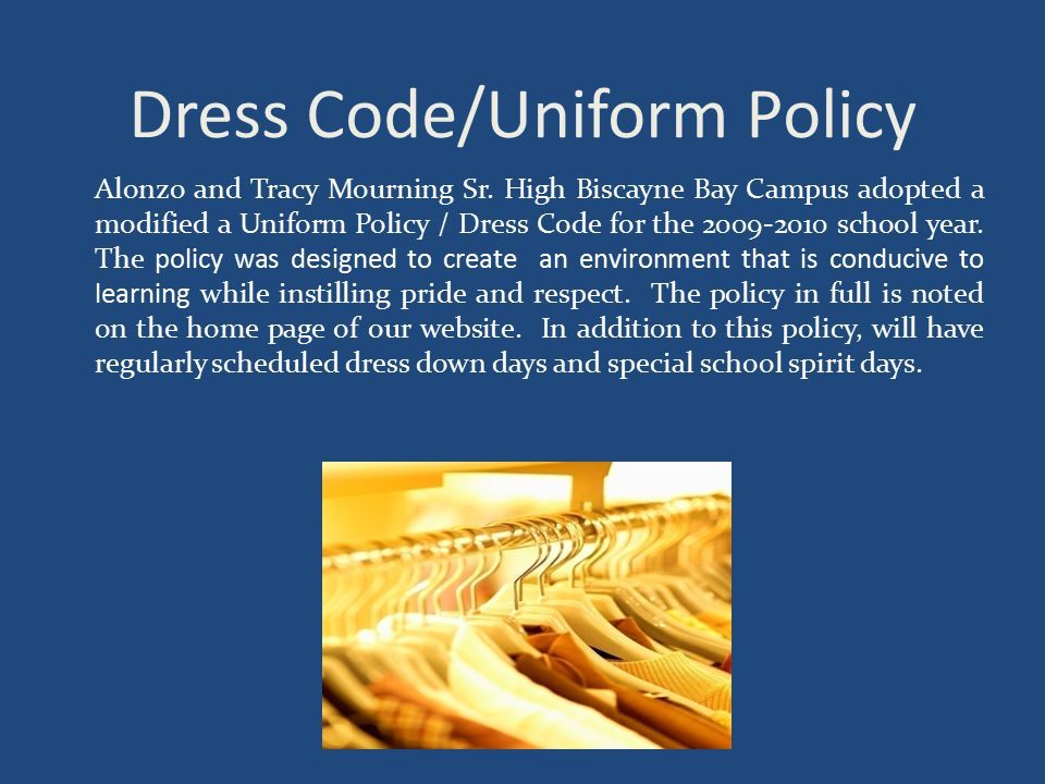 Dress Code/Uniform Policy Alonzo and Tracy Mourning Sr.