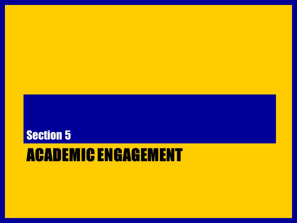 ACADEMIC ENGAGEMENT Section 5