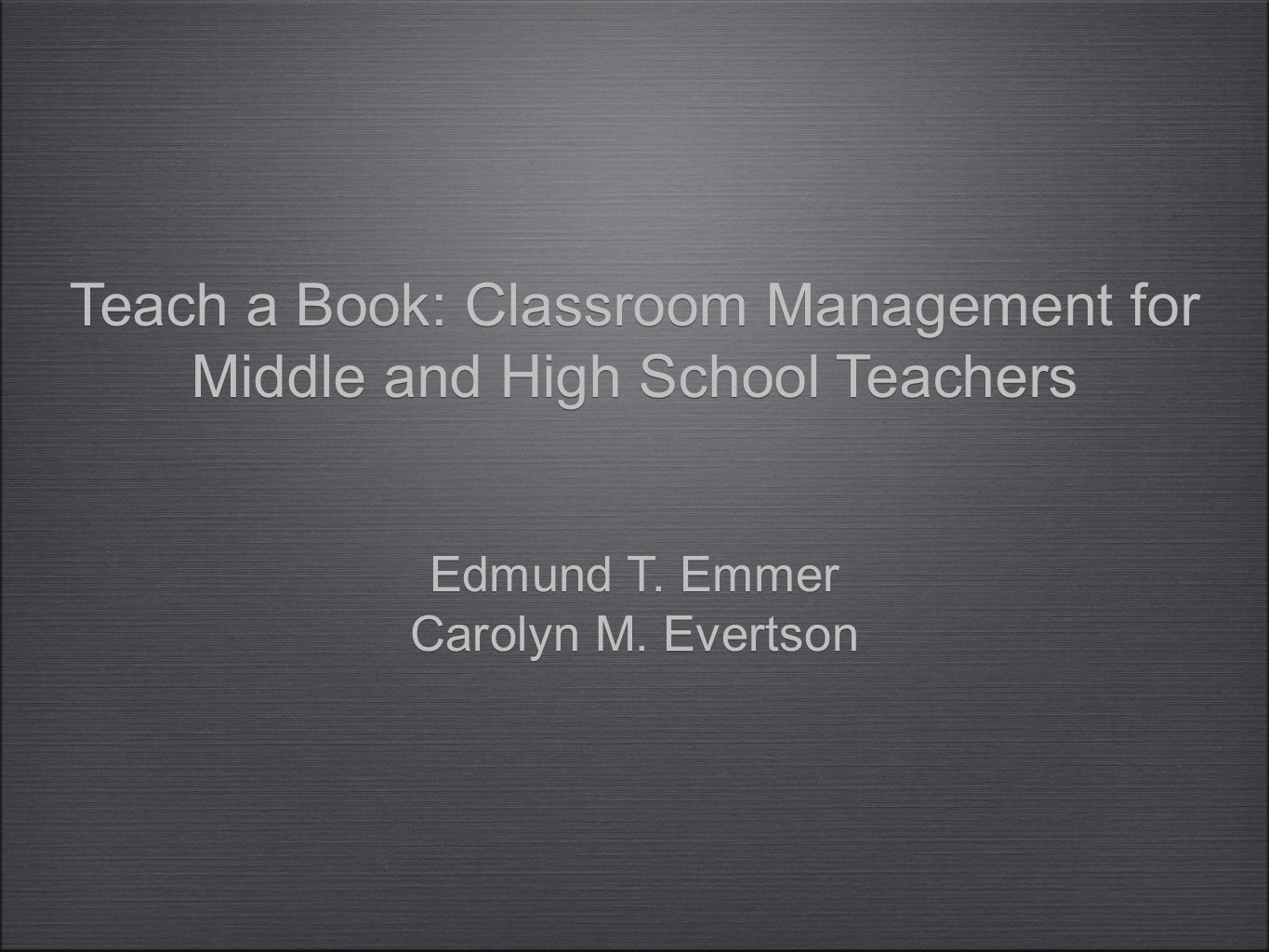 Teach a Book: Classroom Management for Middle and High School Teachers Teach a Book: Classroom Management for Middle and High School Teachers Edmund T