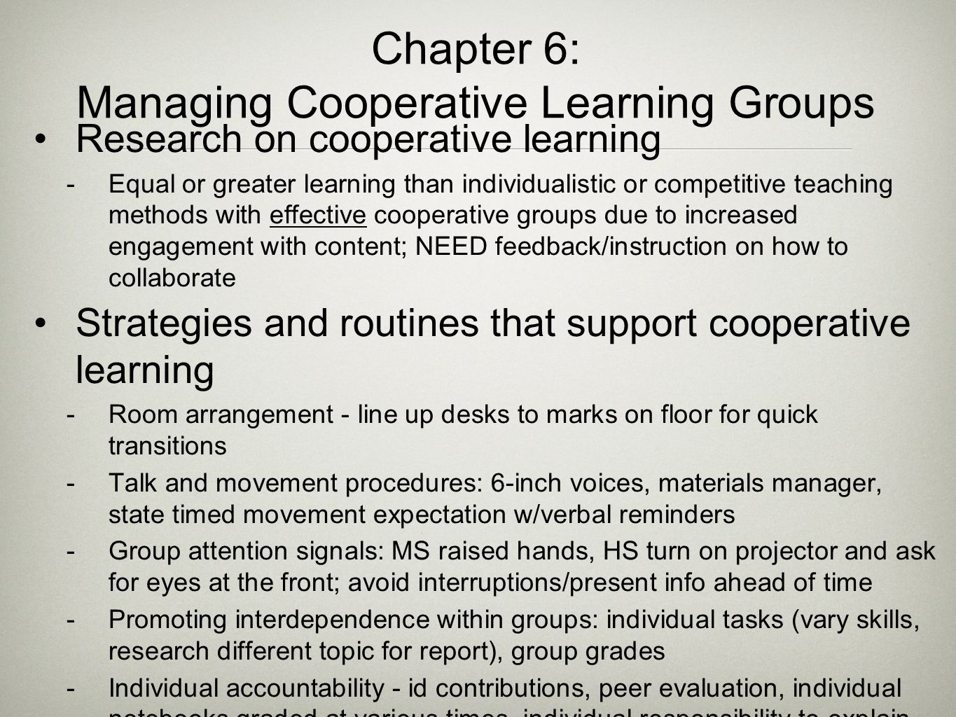 Chapter 6: Managing Cooperative Learning Groups Research on cooperative learning  Equal or greater learning than individualistic or competitive teach