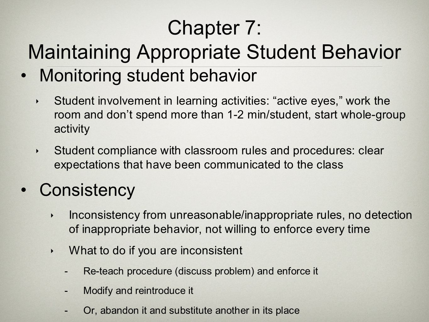 """Chapter 7: Maintaining Appropriate Student Behavior Monitoring student behavior ‣ Student involvement in learning activities: """"active eyes,"""" work the"""