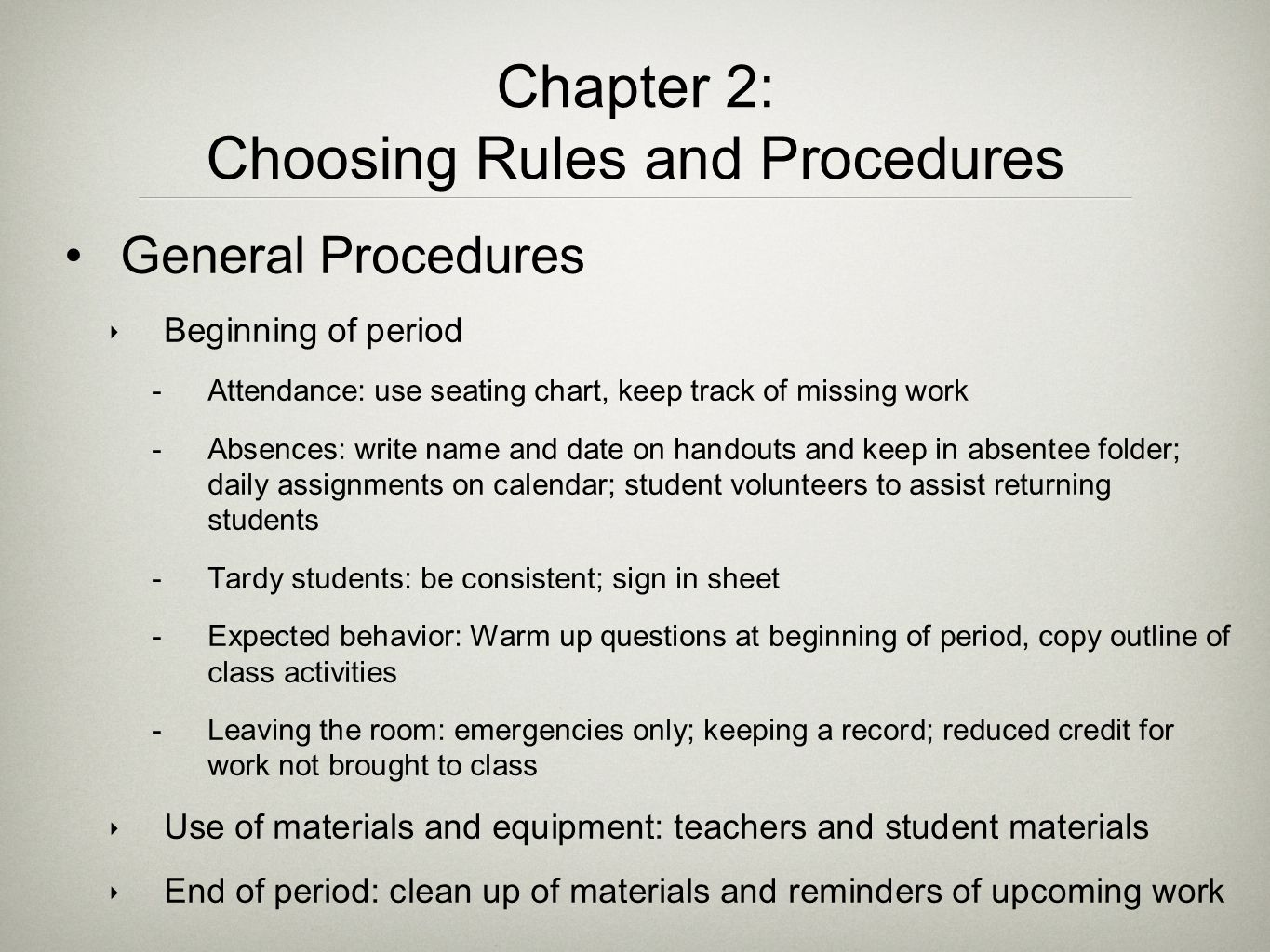 General Procedures ‣ Beginning of period  Attendance: use seating chart, keep track of missing work  Absences: write name and date on handouts and k